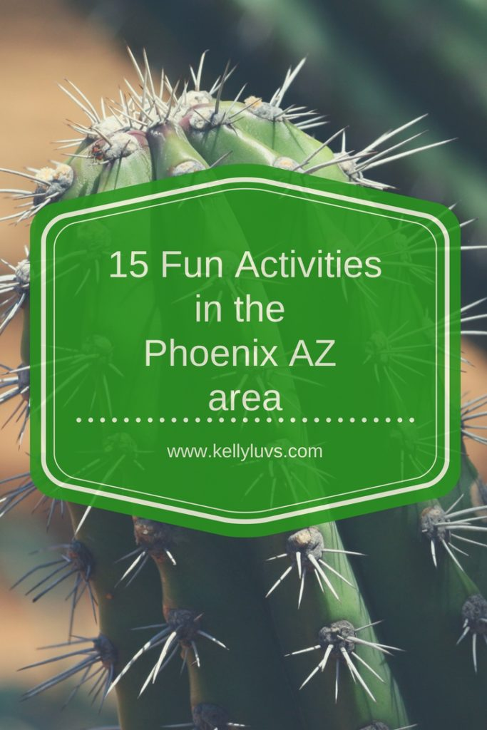 15 Fun activities to keep you entertained and busy in the Phoenix Arizona area.  Learn more at https://www.kellyluvs.com/15-activities/